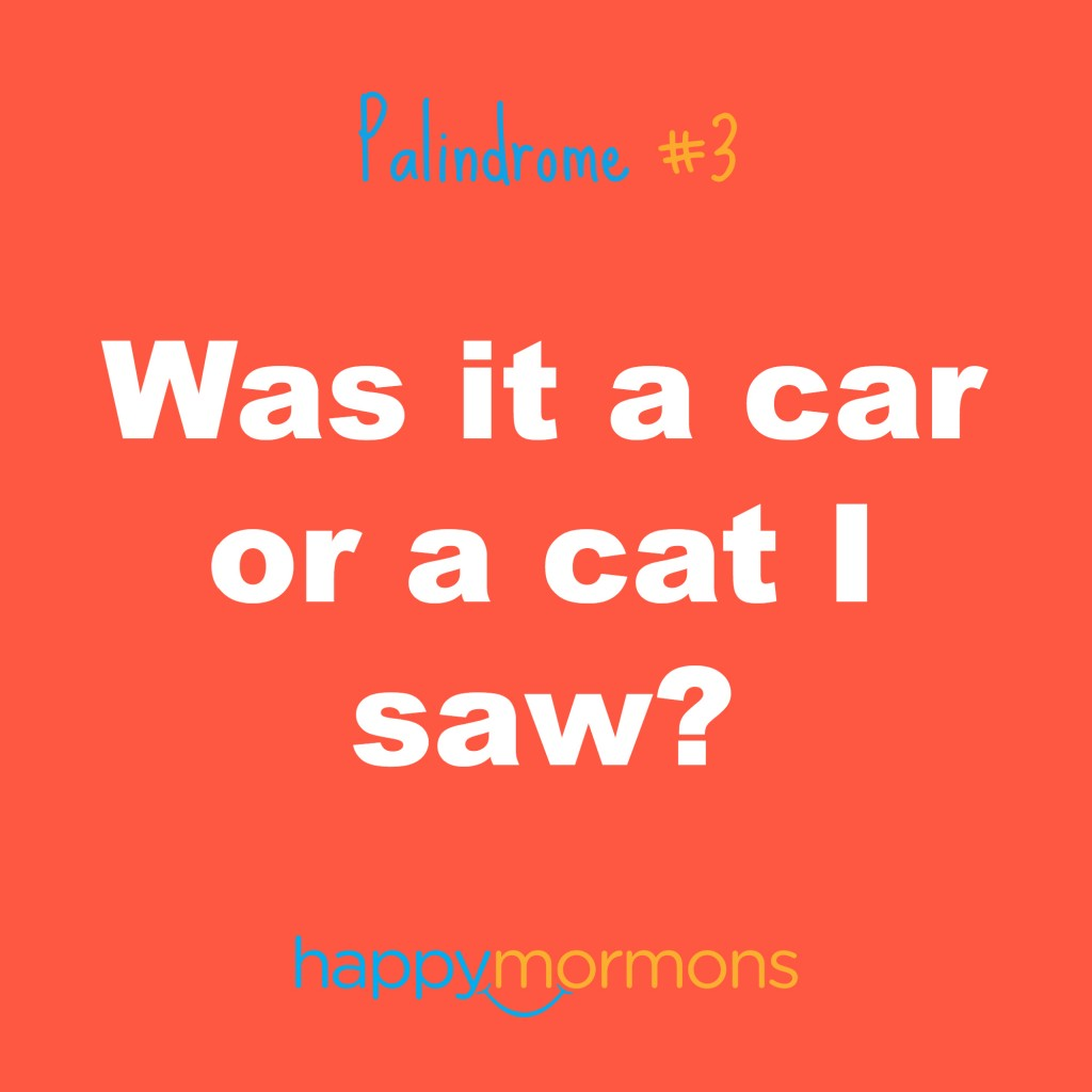 16 Palindromes That Even Mormons Will Laugh At