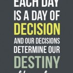 Decisions Lead to Destiny
