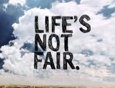 Life is Fair