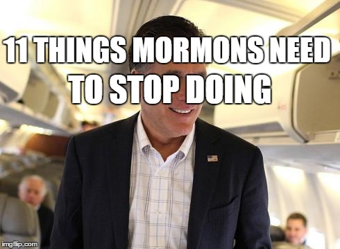 11 Things Mormons Need to Stop Doing