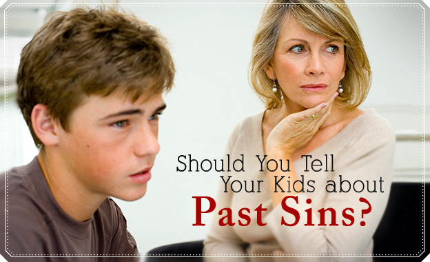 Should You Tell Your Kids About Past Sins?