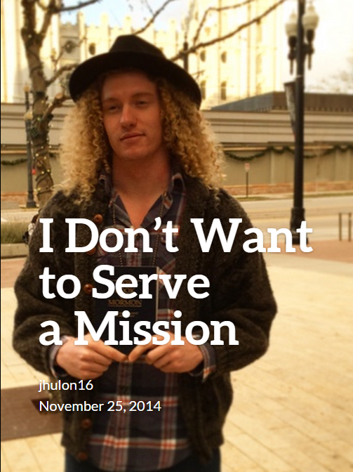 I Don't Want to Serve a Mission – Hippie to Missionary