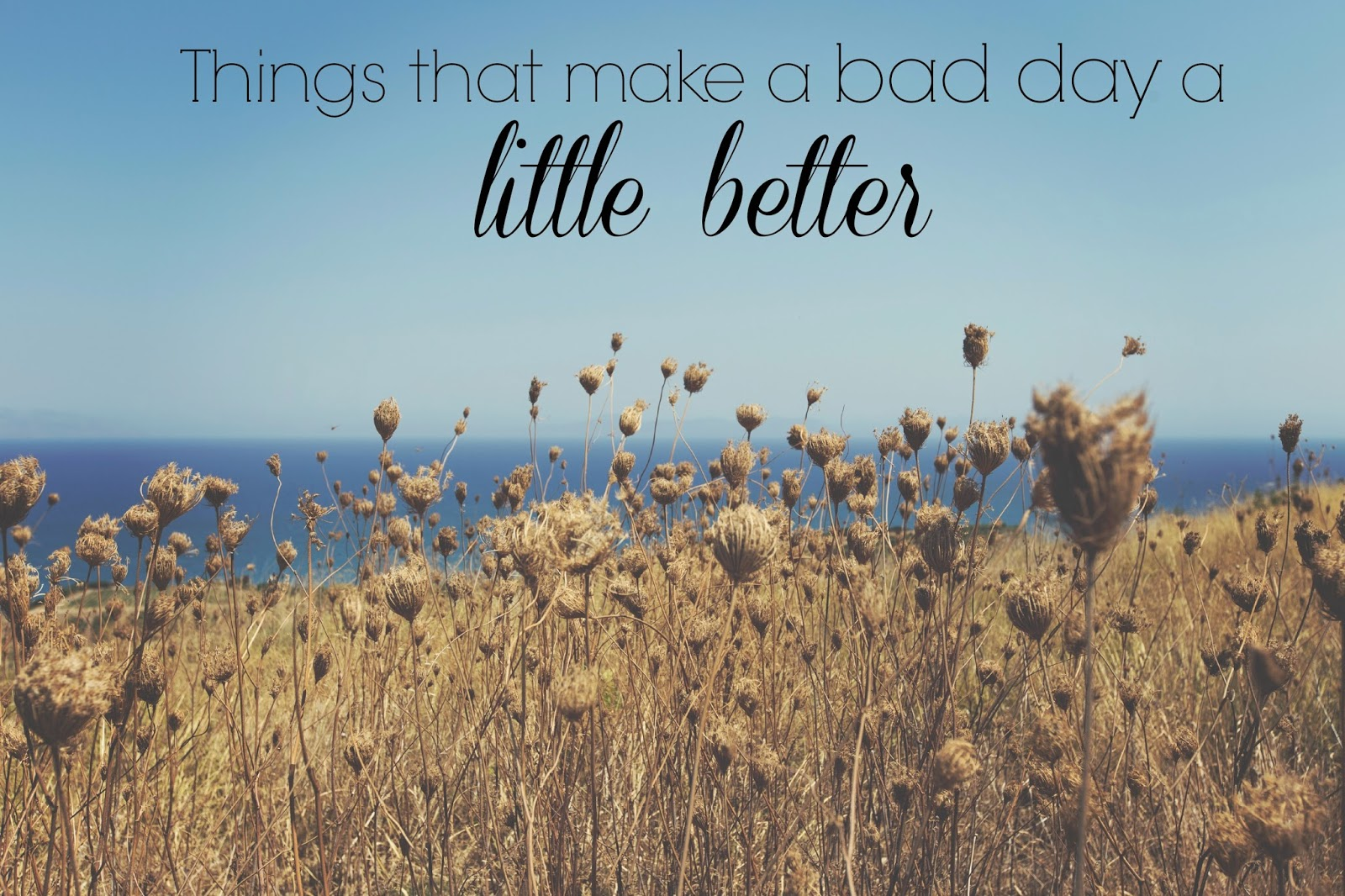 Make a Bad Day Good