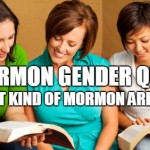 Mormon Gender Quiz – What Kind of Mormon Are You?