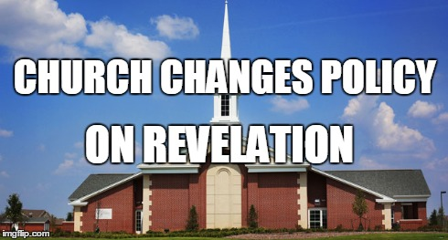 The Church Changes its Policy on Revelation