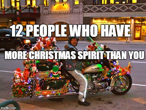 12 People Who Have More Christmas Spirit Than You