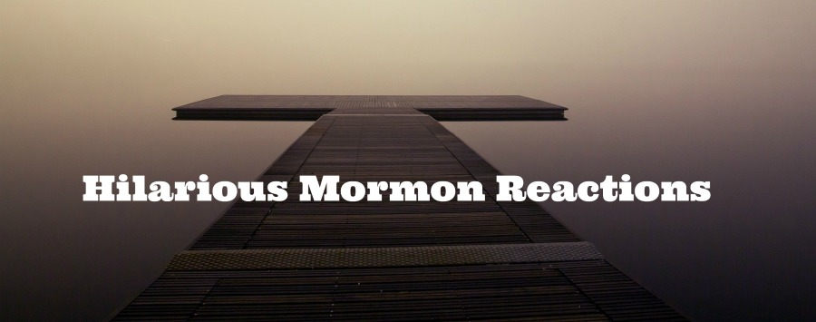 The Funniest Mormon Reactions On the Net