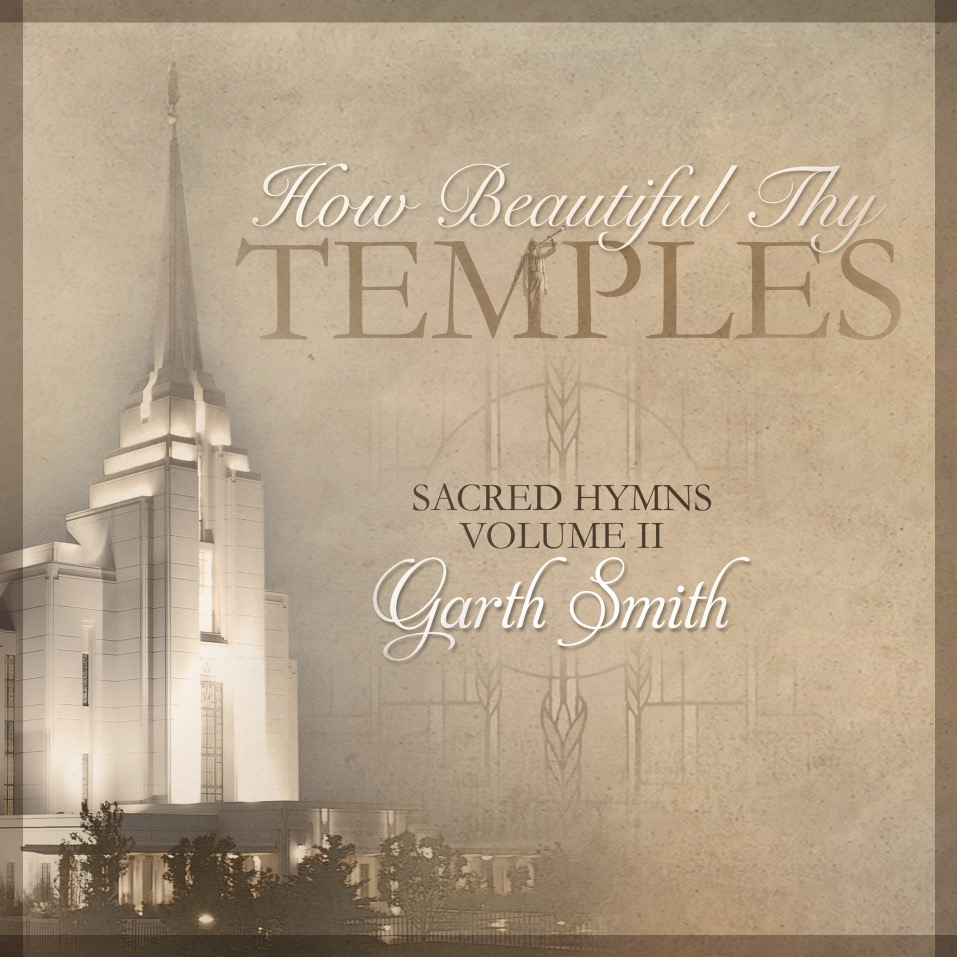 "Review of ""How Beautiful Thy Temples – Sacred Hymns, Vol. II"" by Garth Smith"