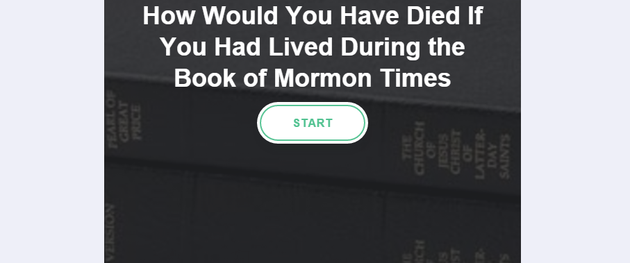 How Would You Have Died If You Had Lived During the Book of Mormon Times?