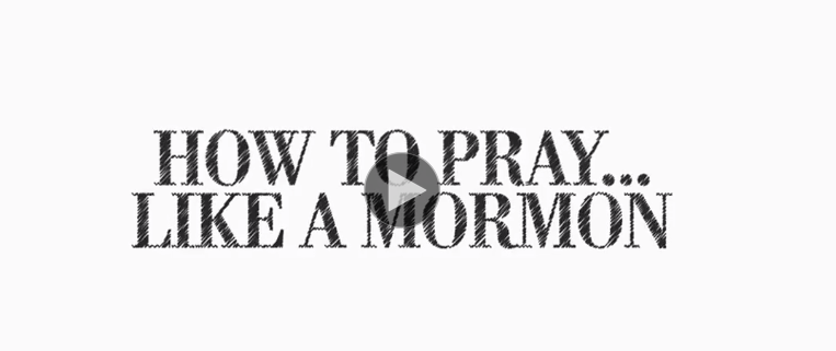 Washington Post features 'How to pray like a Mormon' video