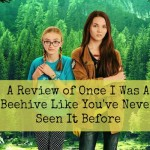 Our Buzzified Review of Once I Was A Beehive & an Exclusive Preview to the Movie