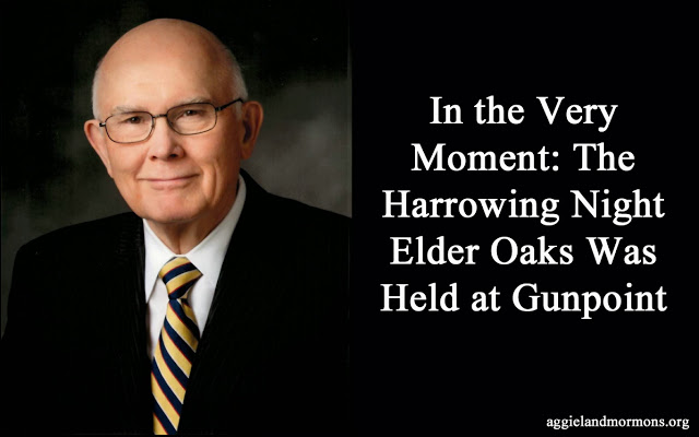 When Elder Oaks Was Held At Gun Point