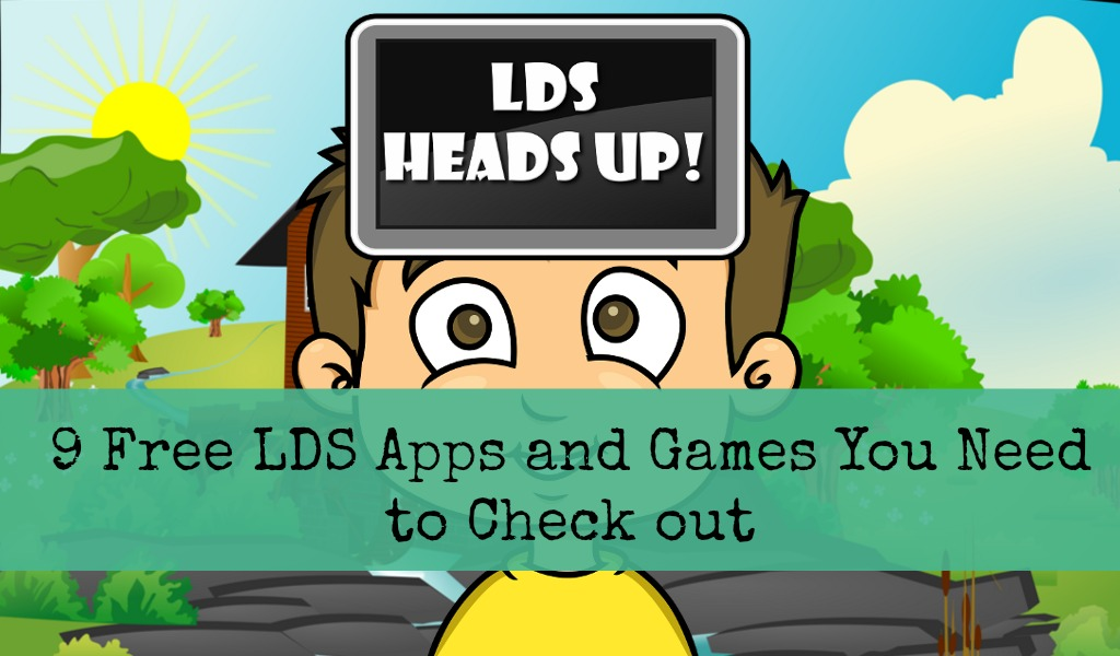 9 Free LDS Apps & Games You Have to Check Out