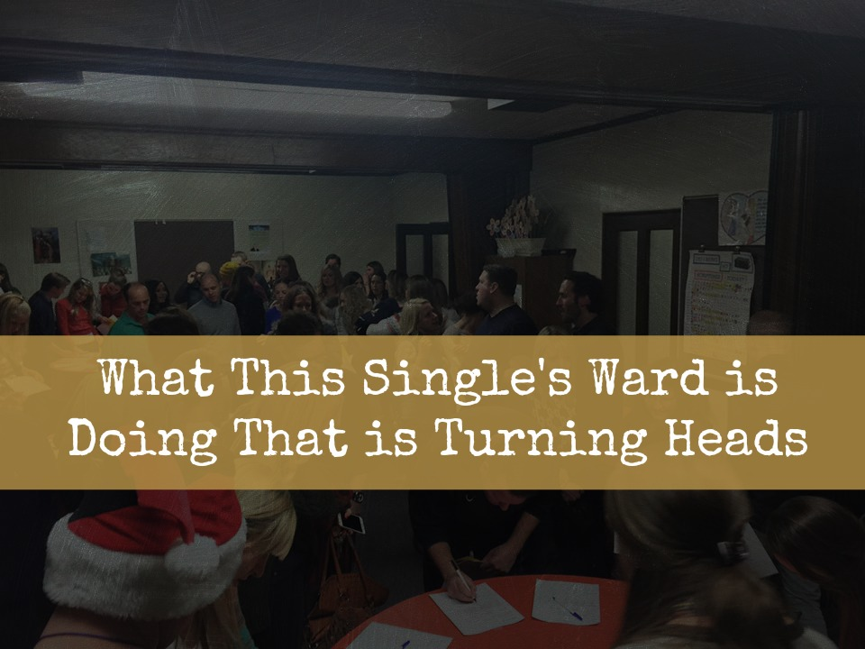 What This Single's Ward is Doing That is Turning Heads – And It's Not Just For Christmas