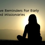 5 Positive Reminders For Early Returned Missionaries