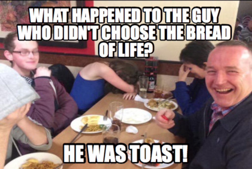 bread of life Dad Joke Meme