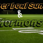 Mormons and Super bowl Sunday