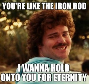 iron rod mormon pick up line