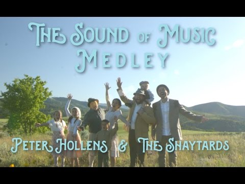 LDS Youtubers The Shaytards and Peter Hollens Create An Epic Medley of The Sound of Music