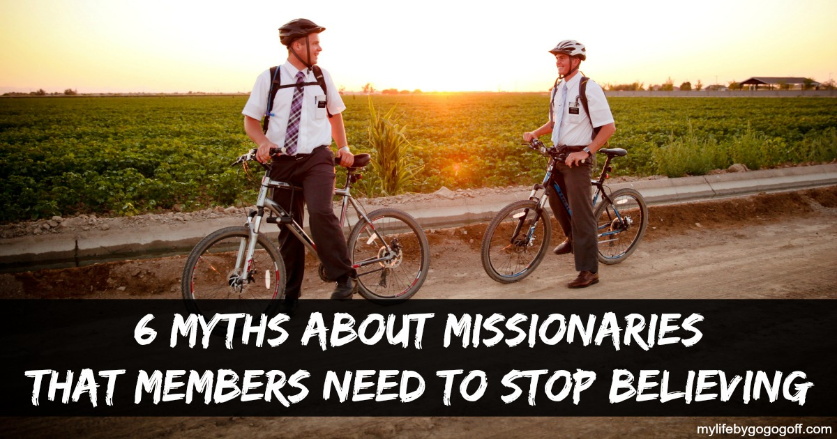 6 Myths About Missionaries That Members Need To Stop Believing.