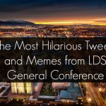 The Most Hilarious Tweets and Memes From LDS General Conference