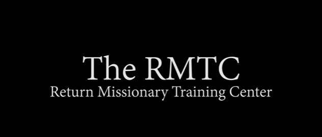 R-MTC The Return Missionary Training Center