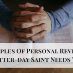 7 Principles Of Personal Revelation Every Latter-day Saint Needs To Know!