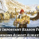The Most Important Reason For Trials That Mormons Almost Always Forget.