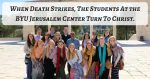 When death strikes one of the students at the BYU Jerusalem Center, how her fellow students help her by turning to Christ will leave you feeling the spirit!