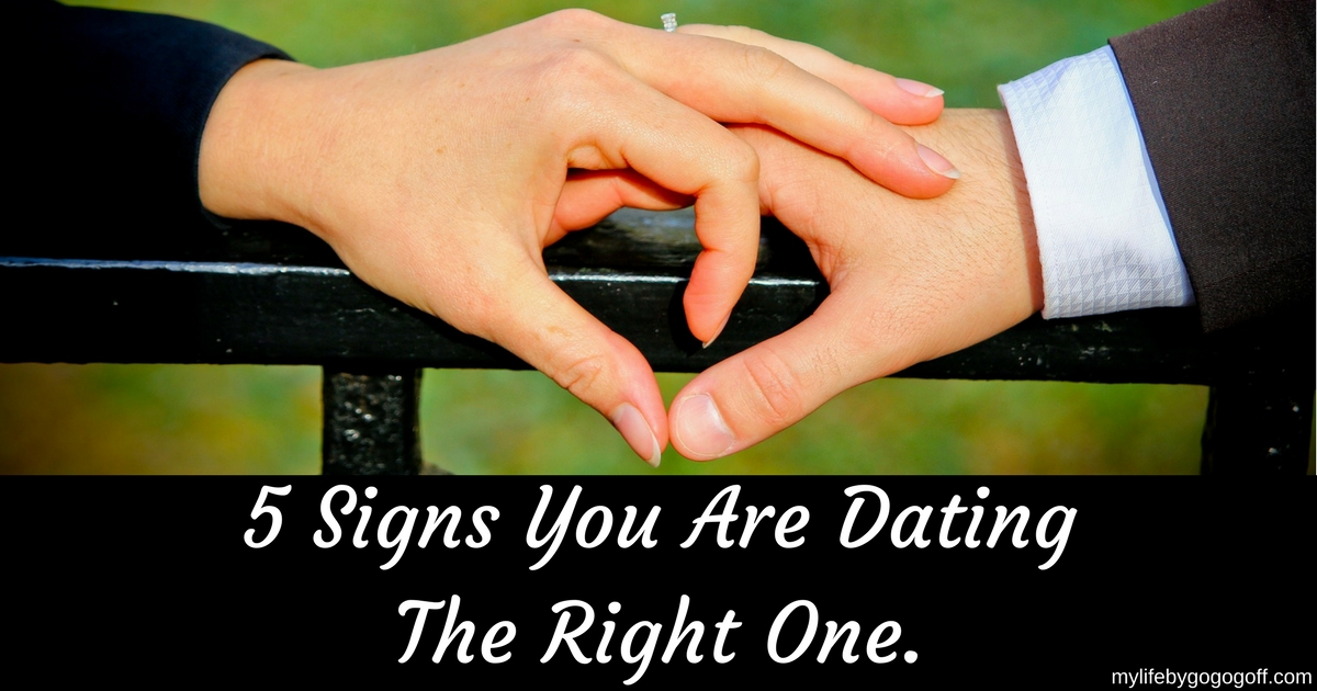 5 Signs You Are Dating The Right One.