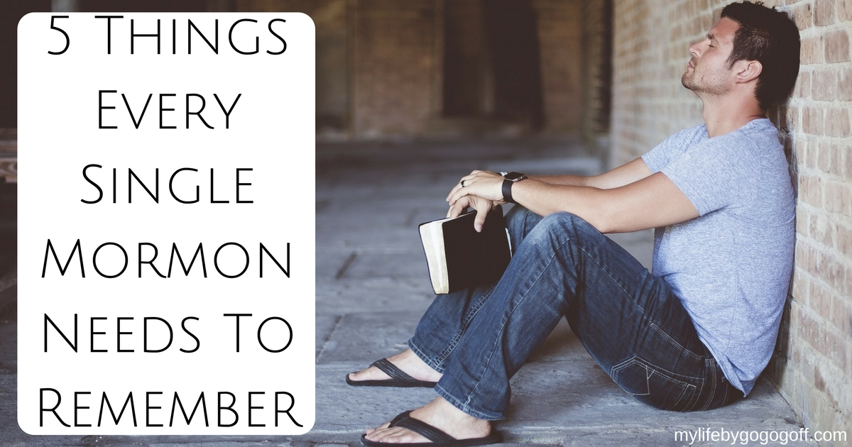 5 Things Every Single Mormon Needs To Remember.