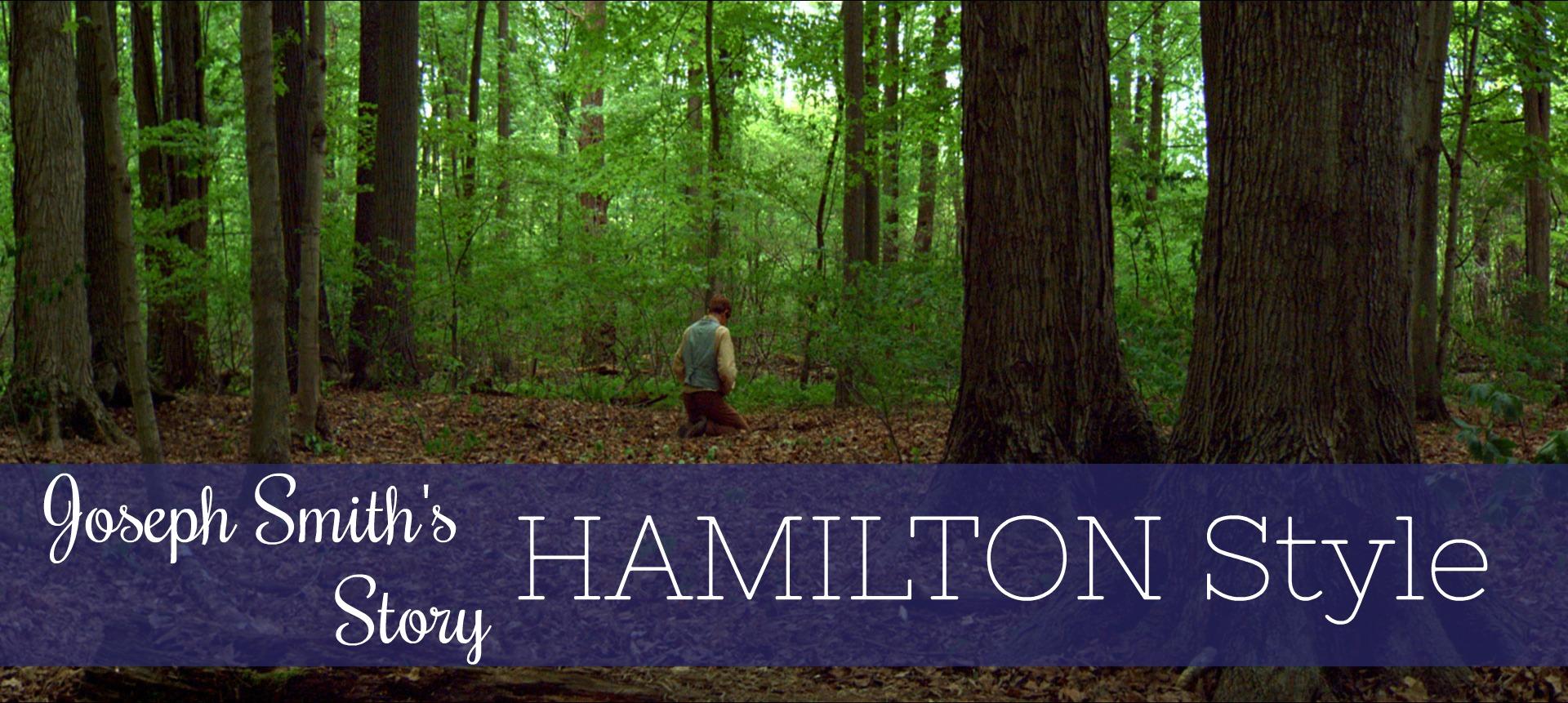 Joseph Smith's Story Hamilton Style!