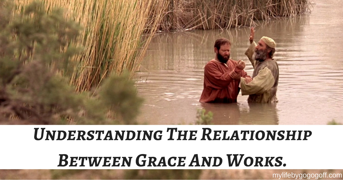 Understanding The Relationship Between Grace And Works.