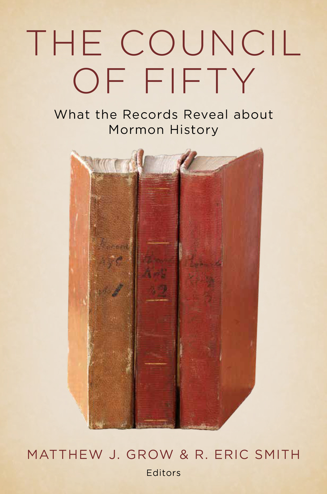 Book Review: The Council of Fifty: What the Records Reveal about Mormon History